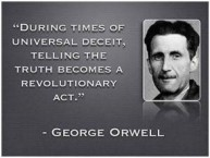 George Orwell-During Times of Universal Deceit